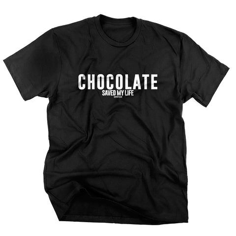 Chocolate Saved My Life<br> [Tee]