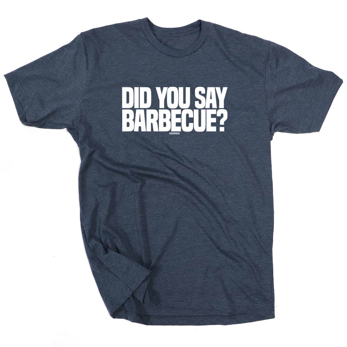 Did You Say Barbecue