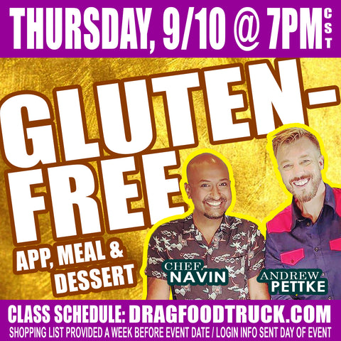 THURSDAY, SEPT. 10 @ 7PM CST - VIRTUAL ONLINE COOKING CLASS: GLUTEN-FREE RECIPES with Chef Navin + Andrew Pettke