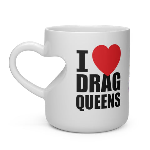 """I LOVE DRAG QUEENS"" Heart-shaped Mug"