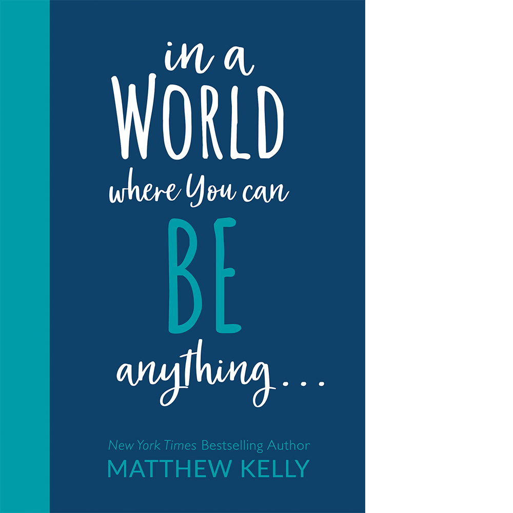 In a World Where You Can Be Anything . . .
