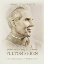 Load image into Gallery viewer, The Wisdom of Fulton Sheen: 365 Days of Inspiration