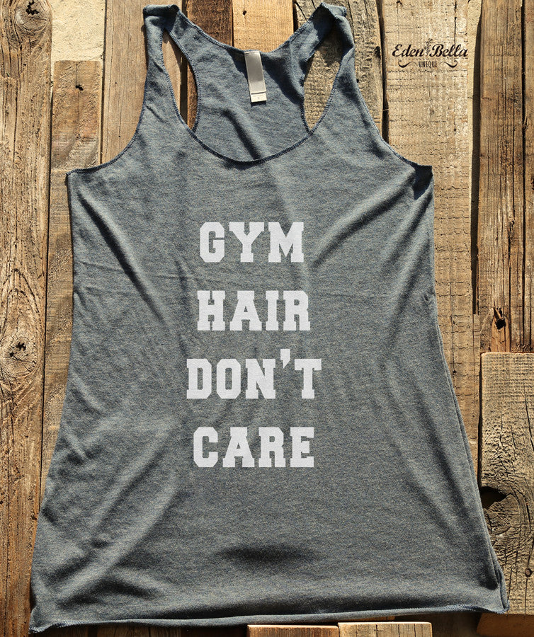 Gym Hair Don't Care - White Print - Soft Tri-Blend Racerback Tank - Fitness workout gym exercise tank