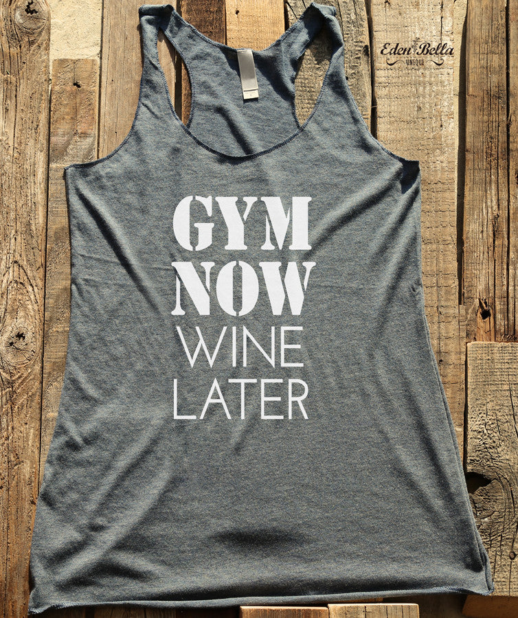 Gym Now Wine Later - White Print - Soft Tri-Blend Racerback Tank - Fitness workout gym exercise tank