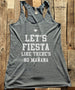 Let's Fiesta Like There's No Mañana - White Print - Soft Tri-Blend Racerback Tank - Fitness workout gym exercise tank