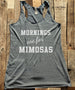 Mornings are for Mimosas - White Print - Soft Tri-Blend Racerback Tank - Fitness workout gym exercise tank