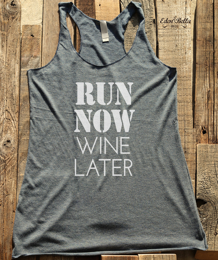 Run Now Wine Later - White Print - Soft Tri-Blend Racerback Tank - Fitness workout gym exercise tank