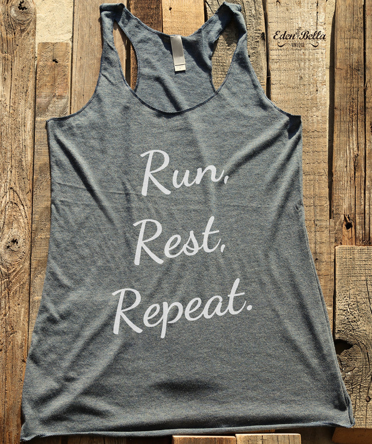 Run, Rest, Repeat. - White Print - Soft Tri-Blend Racerback Tank - Fitness workout gym exercise tank