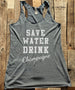 Save Water Drink Champagne - White Print - Soft Tri-Blend Racerback Tank - Fitness workout gym exercise tank