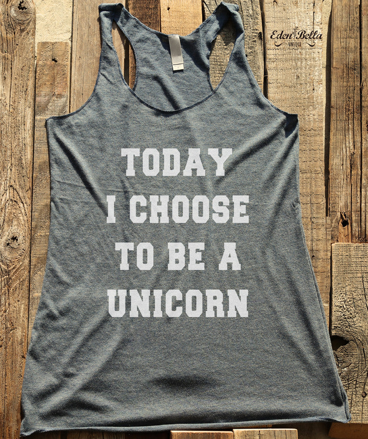 Today I Choose To Be A Unicorn - White Print - Soft Tri-Blend Racerback Tank - Fitness workout gym exercise tank