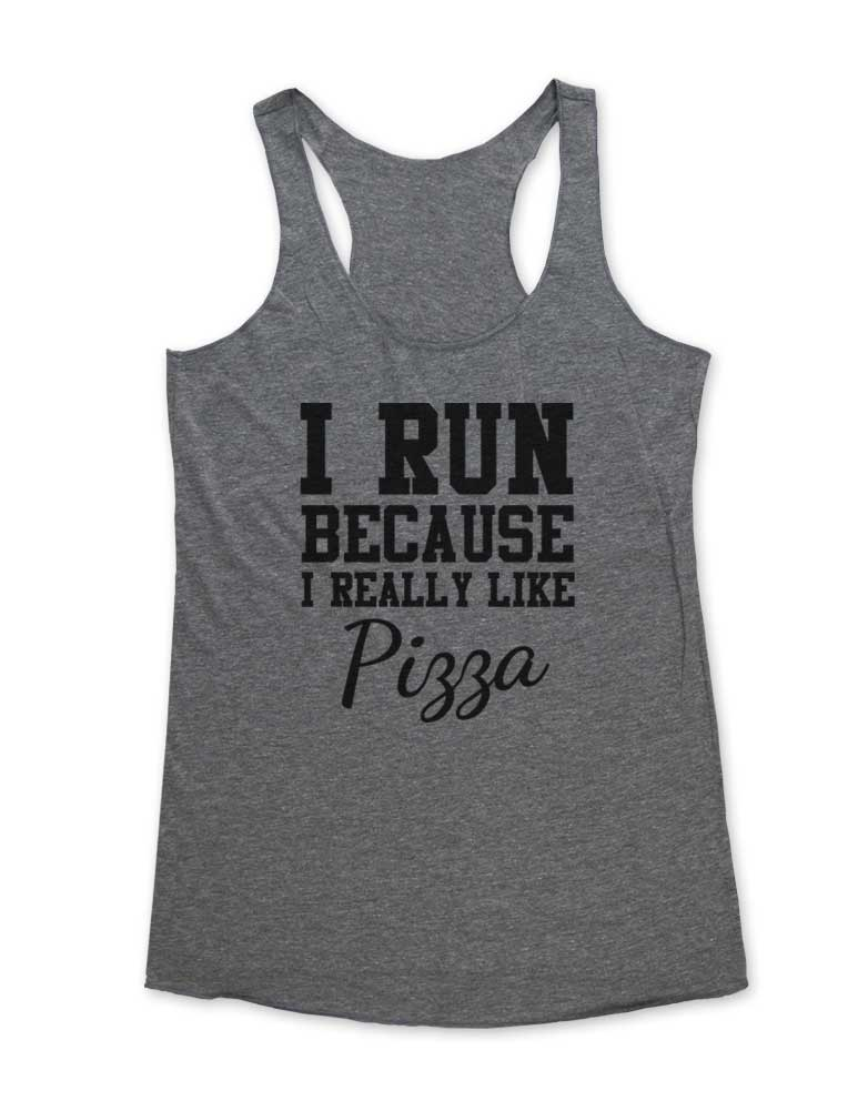 I Run Because I Really Like Pizza - Soft Tri-Blend Racerback Tank - Fitness workout gym exercise tank