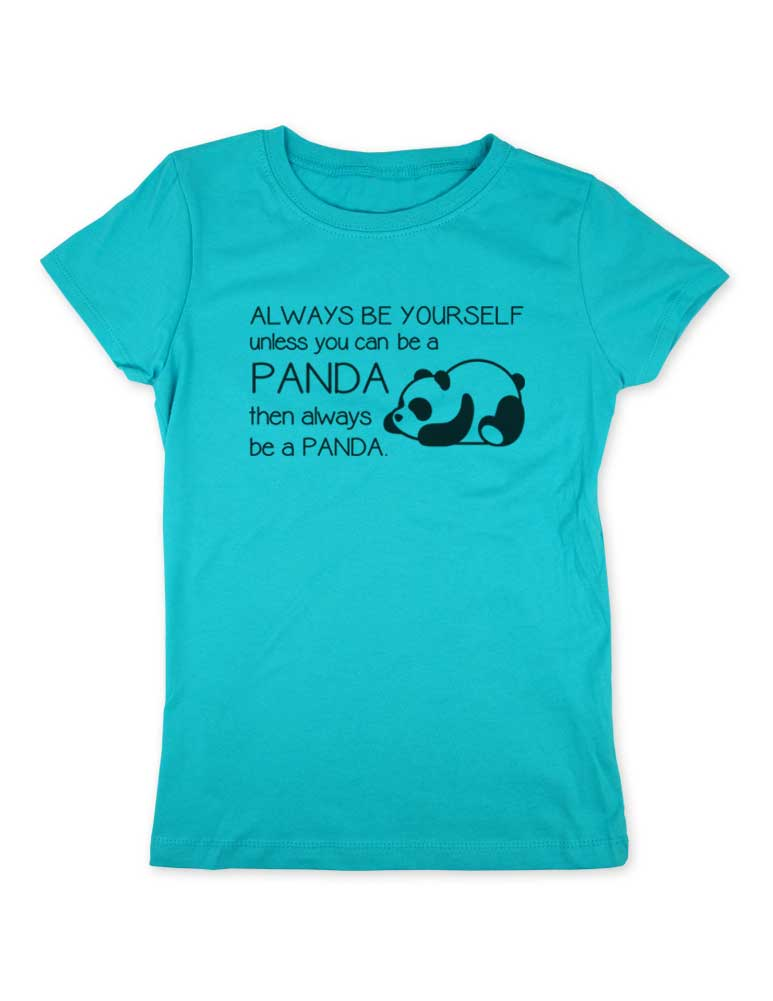 Always be yourself unless you can be a PANDA - Youth Girls Slim Fit Soft Tee Shirt