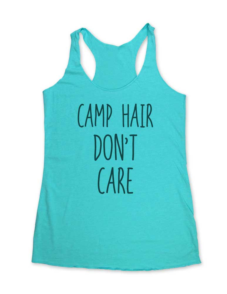 Camp Hair Don't Care - Soft Tri-Blend Racerback Tank - Fitness workout gym exercise tank
