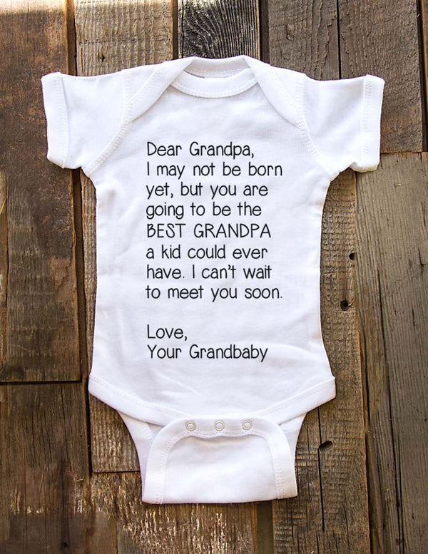 Dear Grandpa, I may not be born yet, but you are going to be the BEST GRANDPA - baby birth pregnancy announcement onesie bodysuit