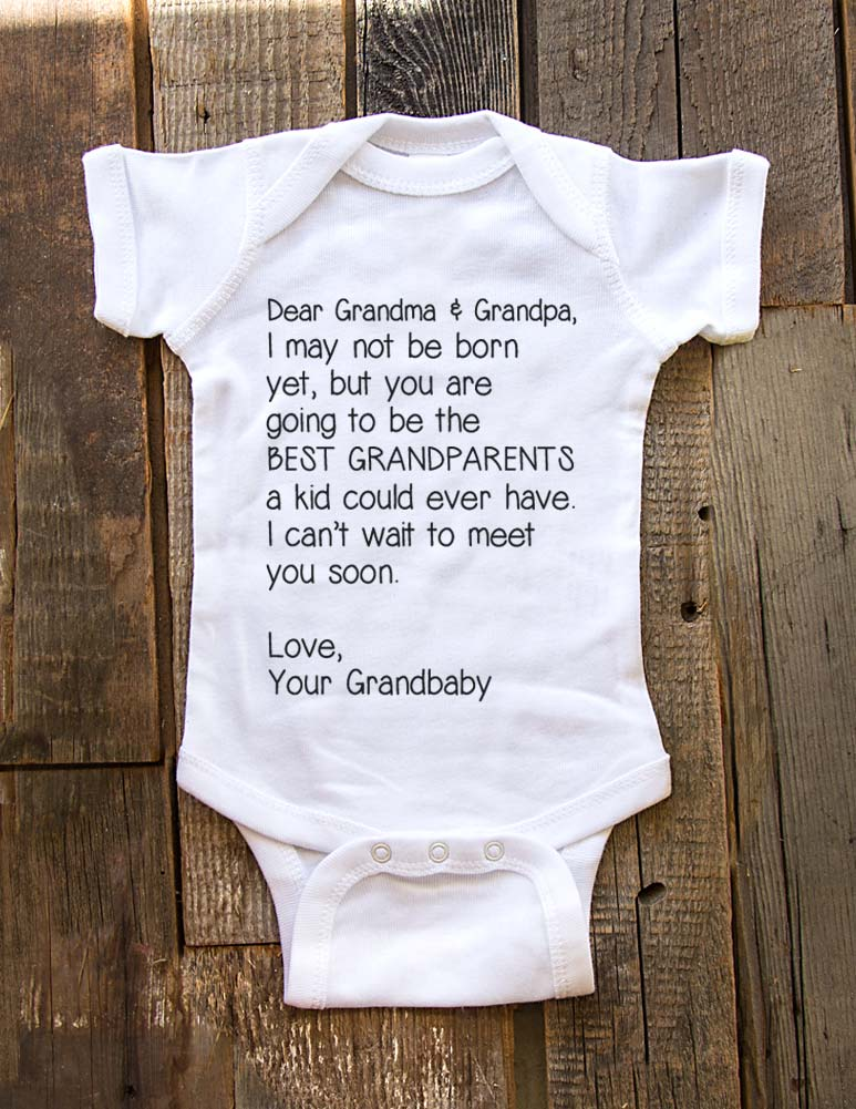 Dear Grandma & Grandpa, I may not be born yet, but you are going to be the BEST GRANDPARENTS - baby birth pregnancy announcement onesie bodysuit