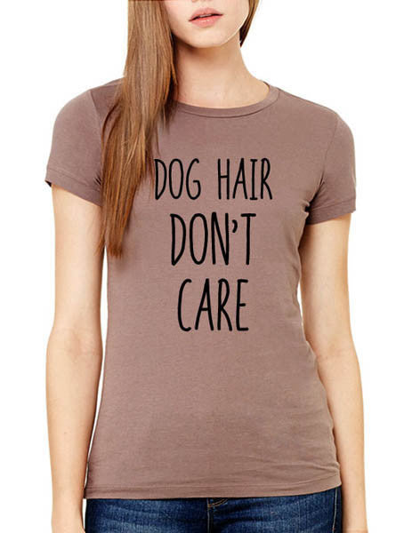 Dog Hair Don't Care (design1) - Women & Men Shirt