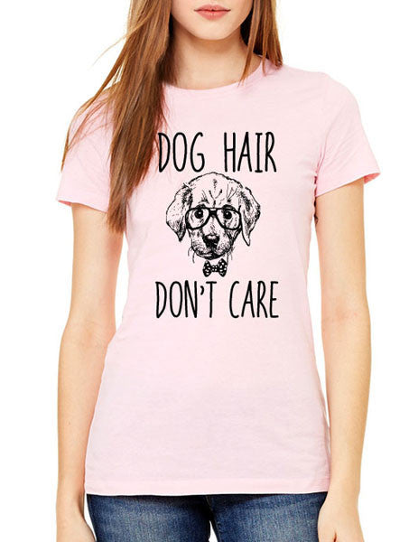 Dog Hair Don't Care (design2) - Women & Men Shirt