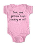 Dude, your girlfriend keeps checking me out! - Baby One-Piece Bodysuit, Shirt