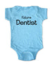 Future Dentist - Baby One-Piece Bodysuit, Infant, Toddler, Youth Shirt