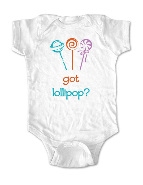 Got Lollipop? - Baby One-Piece Bodysuit, Infant, Toddler, Youth Shirt