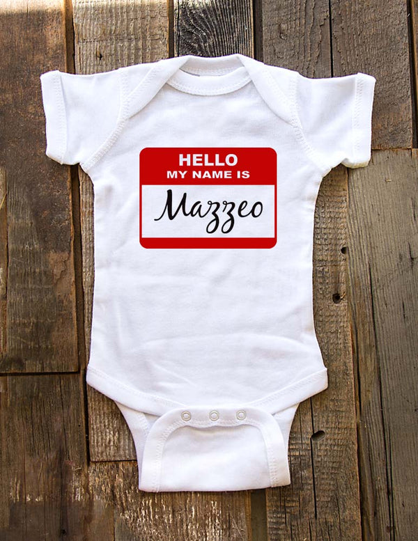 Hello my name is Custom Name - Baby One-Piece Bodysuit, Infant, Toddler, Youth Tee Shirt