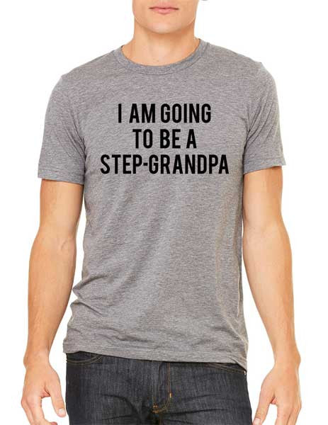 I Am Going To Be A Step-Grandpa  - Men Shirt - stepgranpa - Baby birth pregnancy announcement shirt