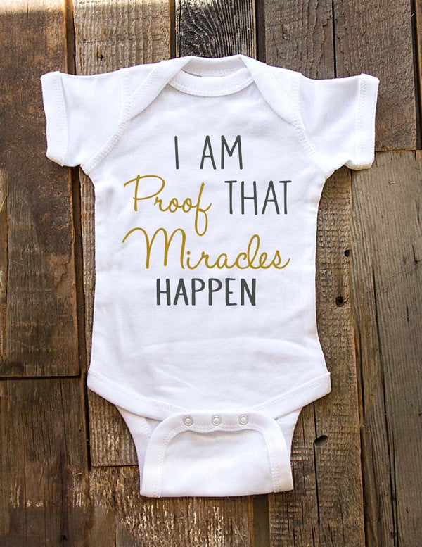 I am proof that miracles happen - Baby Onesie Birth Pregnancy Announcement - Infant, Toddler