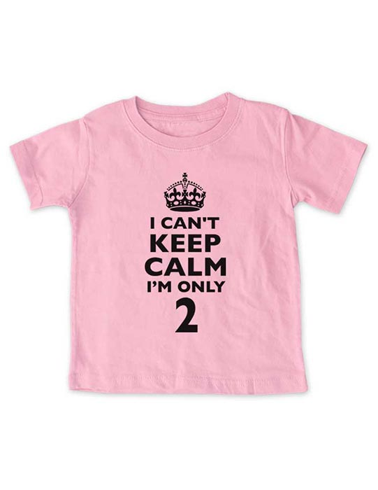 I Can't Keep Calm I'm Only 2 - 2nd Birthday Second Birthday Toddler Shirt