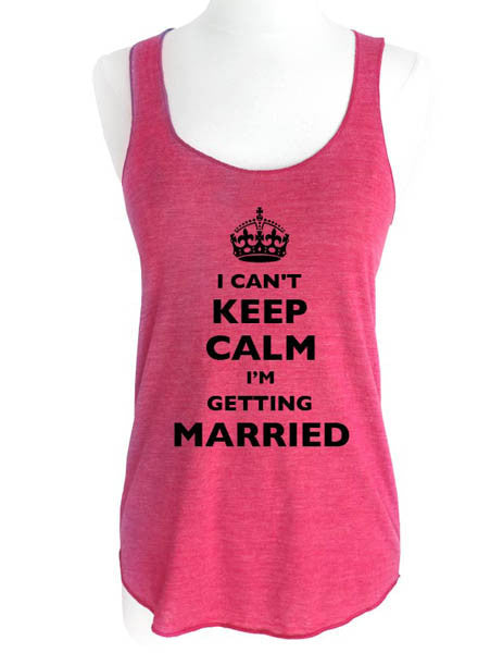 I Can't Keep Calm I'm Getting Married - Soft Tri-Blend Racerback Tank