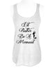 I'd Rather Be A Mermaid (design 3) - Soft Tri-Blend Racerback Tank