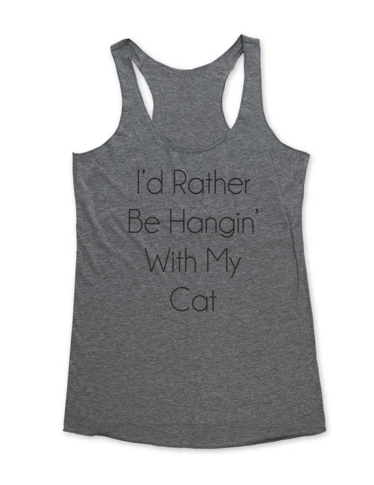I'd Rather be hangin' with my Cat - Funny women Soft Tri-Blend Racerback Tank