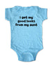 I get my good looks from my aunt - Baby Onesie Bodysuit, Infant, Toddler, Youth Shirt