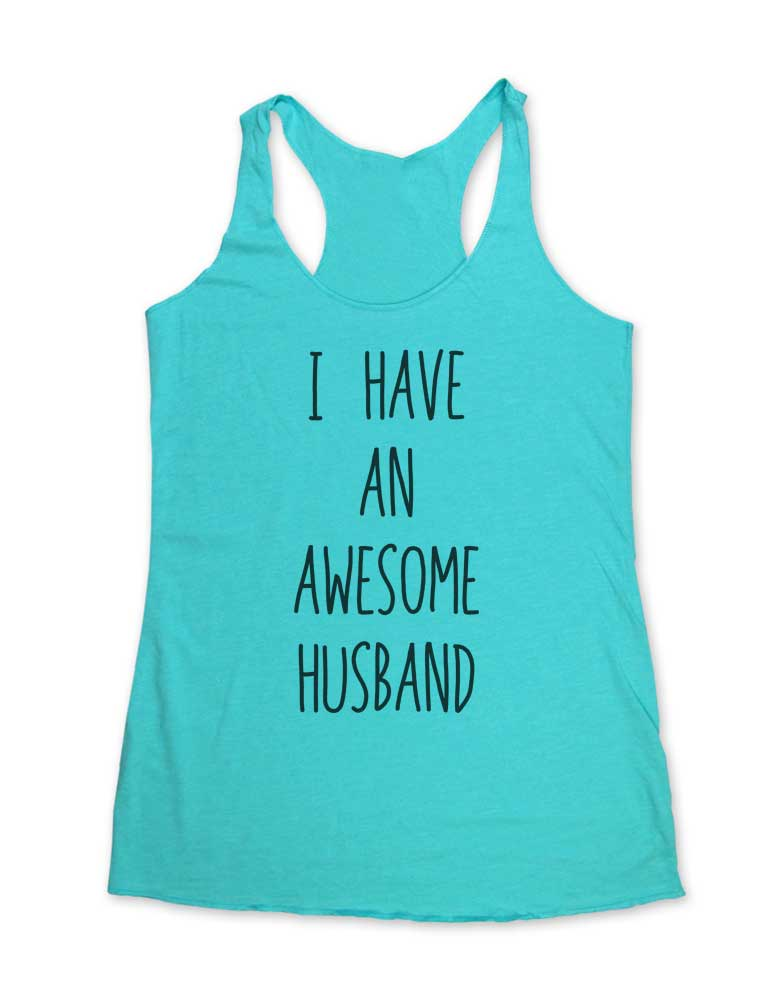 I Have An Awesome Husband - Soft Tri-Blend Racerback Tank