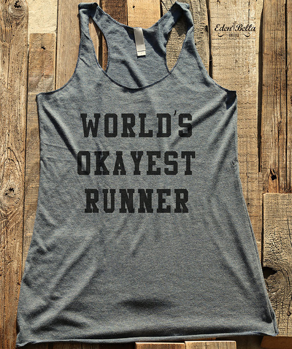 World's Okayest Runner - Soft Tri-Blend Racerback Tank - Fitness workout gym exercise tank