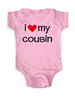 i love my cousin - Baby One-Piece Bodysuit, Infant, Toddler, Youth Shirt