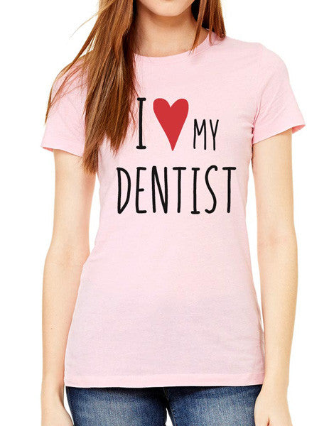 I Love My Dentist - design2 Modern Design - Women & Unisex/Men Shirt