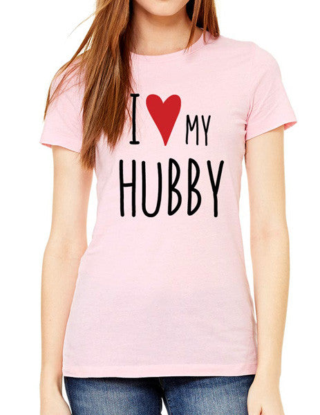 I Love My Hubby - design2 Modern Design - Women & Unisex/Men Shirt
