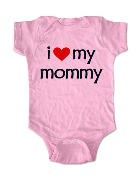 i love my mommy - Baby One-Piece Bodysuit, Infant, Toddler, Youth Shirt