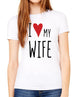 I Love My Wife - design2 Modern Design - Women & Unisex/Men Shirt