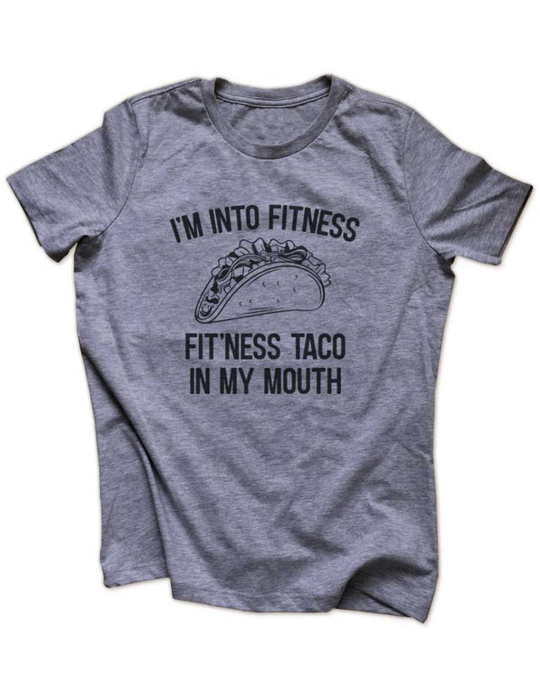 I'm Into Fitness Fit'Ness Taco In My Mouth - Funny workout running Women & Unisex/Men Heather & Triblend Shirt