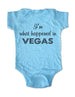 I'm what happened in Vegas - Baby One-Piece Bodysuit, Infant, Toddler Shirt