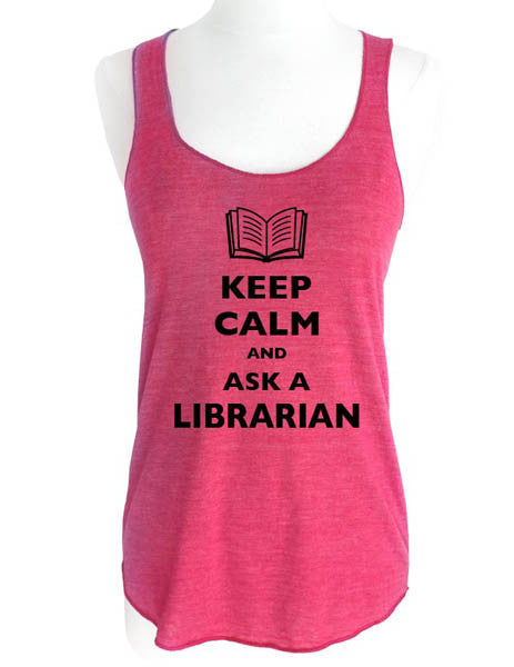 Keep Calm and Ask A Librarian - Soft Tri-Blend Racerback Tank