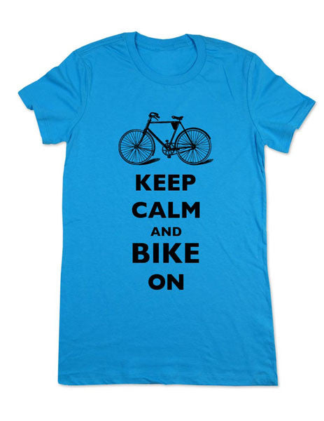 Keep Calm and Bike On - Women & Men Shirt