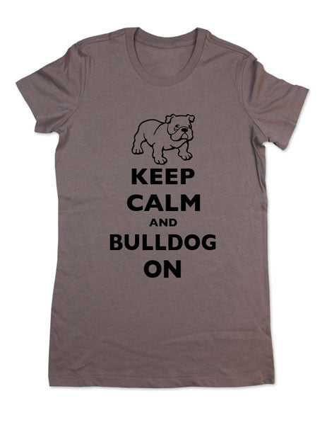 Keep Calm And Bulldog On - Women & Men Shirt