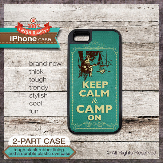 Keep Calm & Camp On - Choose from iPhone 4/4S, 5/5S, 5C, Samsung Galaxy S3 or S4 Case