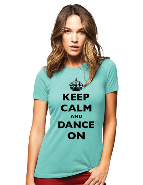 Keep Calm And Dance On (Crown Design) - Women & Men Shirt