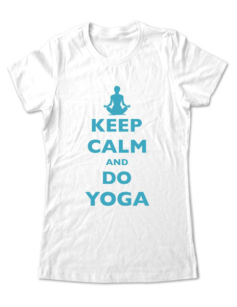 Keep Calm And Do Yoga - Women & Men Shirt