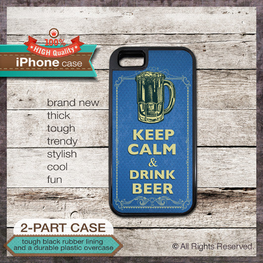 Keep Calm & Drink Beer - Choose from iPhone 4/4S, 5/5S, 5C, Samsung Galaxy S3 or S4 Case
