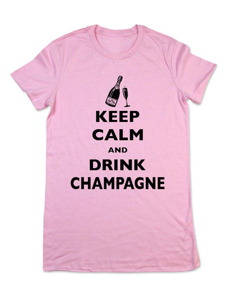 Keep Calm And Drink Champagne - Women & Men Shirt