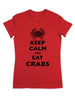 Keep Calm And Eat Crabs - Women & Men Shirt